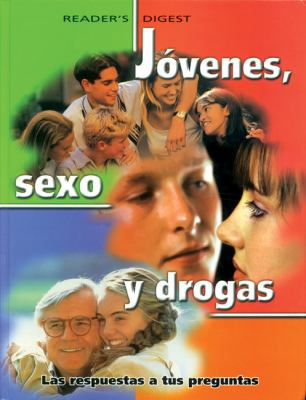 Jovenes, Sexo, y Drogas: Las Respuestas A Tus Preguntas 9789685460019