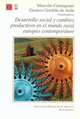 Desarrollo Social y Cambios Productivos En El Mundo Rural Europeo Contemporaneo 9789681659530