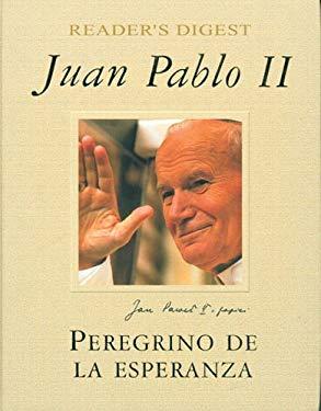 Juan Pablo II: Peregrino de la Esperanza 9789682803529