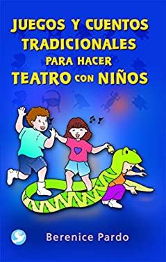 Juegos y Cuentos Tradicionales Para Hacer Teatro Con Ninos 9789688607237