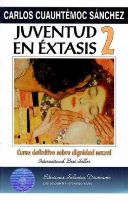 Juventud en Extasis 2 = Juventud En Extasis 2 9789687277196
