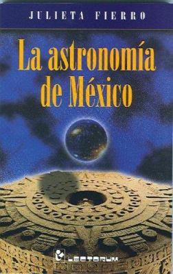 La Astronomia de Mexico 9789685270557