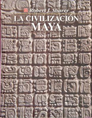 La Civilizacin Maya 9789681647711