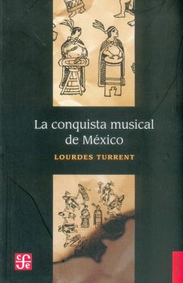 La Conquista Musical de Mexico 9789681639877