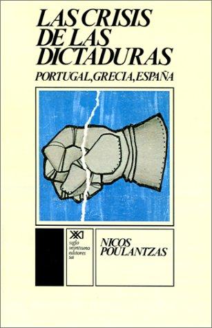 La Crisis de las Dictaduras: Portugal, Grecia, Espana 9789682308918