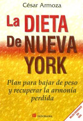 La Dieta de Nueva York: Plan Para Bajar de Peso y Recuperar la Armonia Perdida 9789683813343