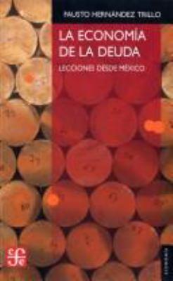 La Econom-A de La Deuda: Lecciones Desde M'Xico 9789681669713