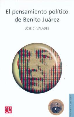 El Pensamiento Politico de Benito Juarez 9789681681302