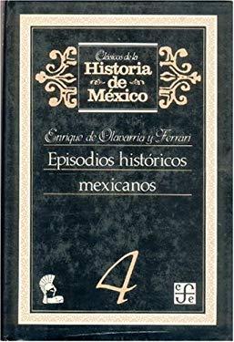 Episodios Historicos Mexicanos, 4 9789681623456