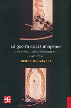 La Guerra de las Imagenes: de Cristobal Colon A