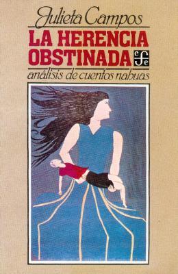 La Herencia Obstinada: Analisis de Cuentos Nahuas 9789681610913