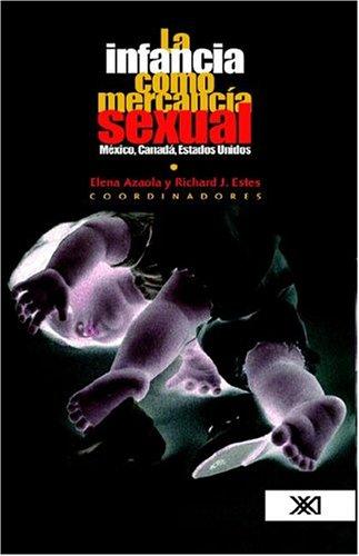 La Infancia Como Mercancia Sexual 9789682324505