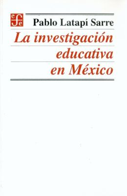 La Investigacion Educativa En Mexico
