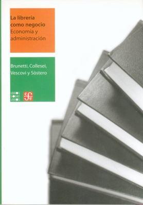 La Libreria Como Negocio. Economia y Administracion 9789681673833