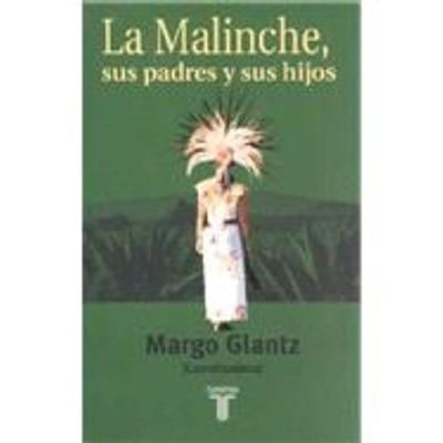 La Malinche, Sus Padres, y Sus Hijos / The Malinche, Her Parents and Her Children 9789681908096