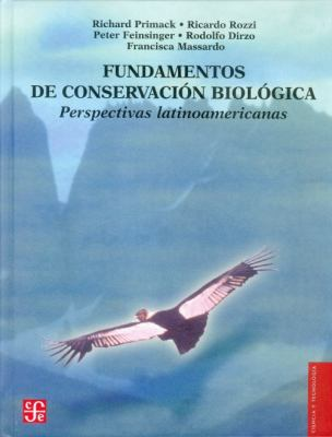 Fundamentos de Conservacion Biologica: Perspectivas Latinoamericanas 9789681664282