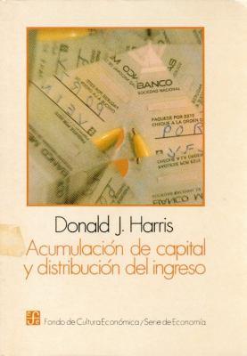 Acumulacion de Capital y Distribucion del Ingreso 9789681623630