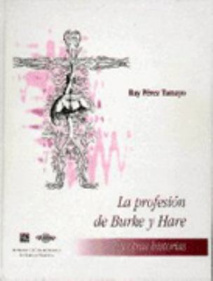 La Profesin de Burke y Hare: Y Otras Historias 9789681649302