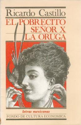 El Pobrecito Senor X . La Oruga 9789681603786