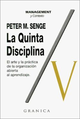 La Quinta Disciplina: Como Impulsar el Aprendizaje en la Organizacion Inteligente 9789685015004