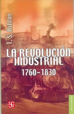 La Revolucion Industrial, 1760-1830 9789681603243