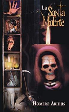La Santa Muerte: Sexteto del Amor, las Mujeres, los Perros y la Muerte 9789681913601