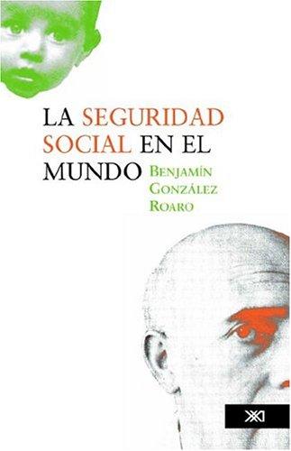 La Seguridad Social En El Mundo 9789682324840