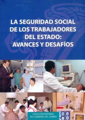 La Seguridad Social de los Trabajadores del Estado: Avances y Desafios 9789681677299