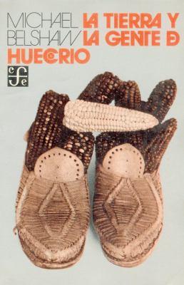 La Tierra y La Gente de Huecorio: Econom-A de Una Comunidad Campesina 9789681600648
