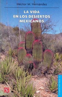 La Vida en los Desiertos Mexicanos 9789681680367