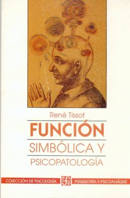 Funcion Simbolica y Psicopatologia 9789681637224