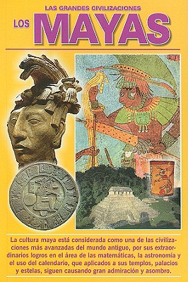 Las Grandes Civilizaciones: Los Mayas = The Great Civilizations 9789689120308