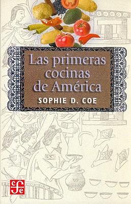 Las Primeras Cocinas de America = America's First Cuisines 9789681671983