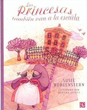 Las Princesas Tambien Van a la Escuela 9789681662790