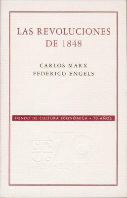 Las Revoluciones de 1848: Seleccin de Art-Culos de La Nueva Gaceta Renana 9789681677794