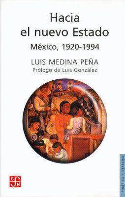 Hacia el Nuevo Estado: Mexico 1920-1994 = Toward the New Status 9789681647032