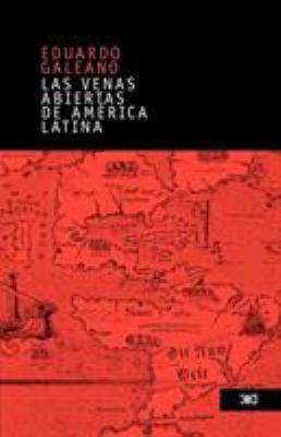 Las Venas Abiertas de America Latina 9789682325571