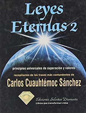 Leyes Eternas 2: Principios Universales de Superacion y Valores 9789687277318