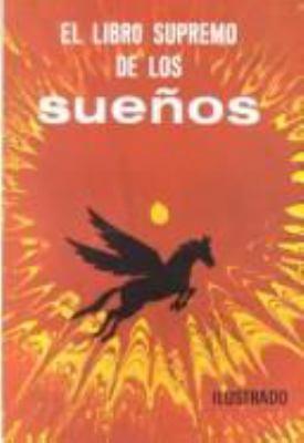 Libro Supremo de los Suenos = The Supreme Book of Dreams 9789686769241