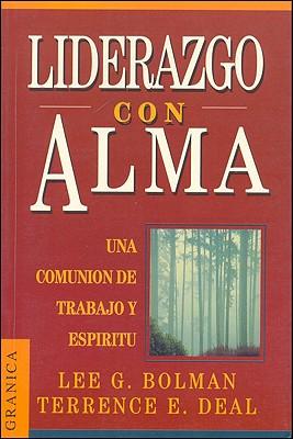 Liderazgo Con Alma: Un Viaje del Alma Fuera de Lo Comun 9789685015028