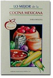 Lo Mejor de la Cocina Mexicana = The Best of Mexican Cooking 9789681508449