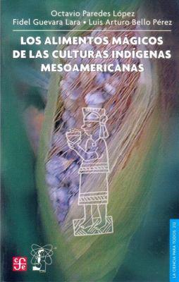 Los Alimentos Magicos de las Culturas Indigenas Mesoamericanas 9789681675677