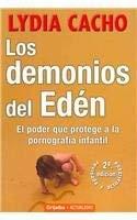 Los Demonios del Eden: El Poder Que Protege a la Pornografia Infantil 9789685961608