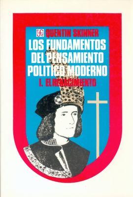 Los Fundamentos del Pensamiento Pol-Tico Moderno, I: El Renacimiento 9789681616571