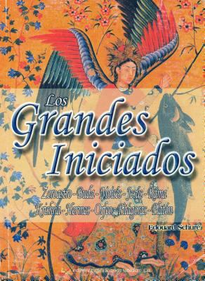 Los Grandes Iniciados = The Great Initiators 9789681513597