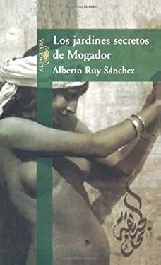 Los Jardines Secretos de Mogador = the Secret Gardens of the Mogador 9789681908799