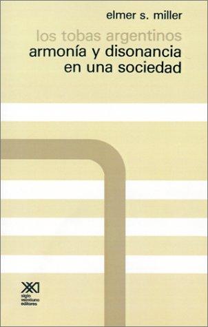 Los Tobas Argentinos: Armonia y Disonancia en una Sociedad