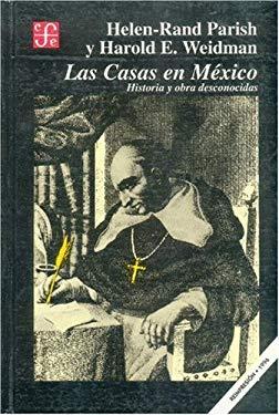 Las Casas En Mexico: Historia y Obra Desconocidas 9789681637316