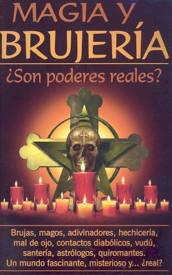 Magia y Brujeria: Son Poderes Reales? 9789689120322