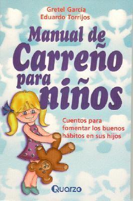 Manual de Carreno Para Ninos: Cuentos Para Fomentar Los Buenos Habitos En Sus Hijos 9789685270625